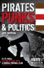 Pirates, Punks & Politics : FC. St Pauli : Falling in Love with a Radical Football Club - eBook