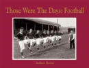 Football: Those Were the Days - Book
