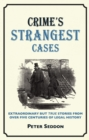 Crime's Strangest Cases : Extraordinary But True Tales from over Five Centuries of Legal History - Book