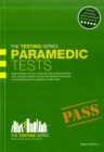 Paramedic Tests: Practice Tests for the Paramedic and Emergency Care Assistant Selection Process - Book