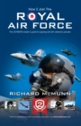 How to Join the Royal Air Force: the Insider's Guide - Book