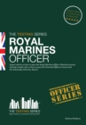 Royal Marines Officer Workbook : How to Pass the Selection Process Including AIB, POC, Interview Questions, Planning Exercises and Scoring Criteria - Book