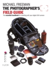 The Photographer's Field Guide : The essential handbook for travelling with your digital SLR camera - eBook