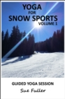Yoga for Snow Sports - Yoga 2 Hear : Yoga Practices to Prepare You for Your Time on the Slopes Volume 1 - eAudiobook