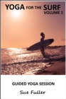 Yoga for the Surf  - Yoga 2 Hear : Yoga Practices to Enhance Your Performance Volume 1 - eAudiobook