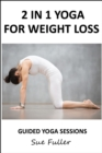 2 in 1 Yoga for Weight Loss - Yoga 2 Hear : An Audio Yoga Class That Can be Used in 2 Ways - eAudiobook