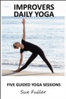 Improvers Daily Yoga - Yoga 2 Hear : 5 X 15 Minute Daily Yoga Sessions - eAudiobook