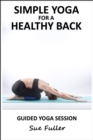 Simple Yoga for a Healthy Back : An Easy to Follow 35 Minute Yoga Class - eAudiobook