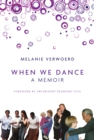 When We Dance : A Memoir - eBook