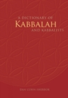 A Dictionary of Kabbalah and Kabbalists - eBook