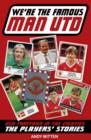 We're The Famous Man United : Old Trafford in the '80s: The Players' Stories - eBook