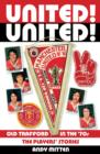 United! United! : Old Trafford in the '70s - eBook
