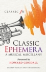 Classic Ephemera : A Musical Miscellany - eBook