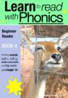 Learn to Read with Phonics - Book 4 : Learn to Read Rapidly in as Little as Six Months - eBook