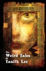 The Weird Tales of Tanith Lee - Book