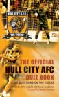 The Official Hull City AFC Quiz Book : 800 Questions on the Tigers - eBook