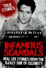 Infamous Scandals : Real Life Stories From the Sleazy Side of Celebrity - eBook