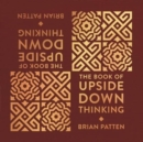 The Book Of Upside Down Thinking : a magical & unexpected collection by poet Brian Patten - Book