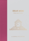 Dear Mum, from you to me : Timeless Edition - Book