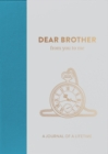 Dear Brother, from you to me : Timeless Edition - Book
