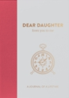 Dear Daughter, from you to me : Timeless Edition - Book