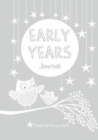 Early Years: Grey : Baby to 5 year record journal - Book