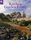 Kitchen Garden Estate : Traditional country-house techniques for the modern gardener or smallholder - Book