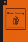 Home Brewing : A guide to making your own beer, wine and cider - eBook