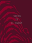Trading To Extinction - Book