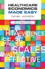 Healthcare Economics Made Easy, second edition - Book