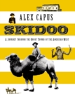 Skidoo : A Journey through the Ghost Towns of the American West - eBook