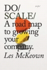 Do Scale : A Road Map to Growing Your Company - Book