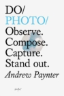Do Photo : Observe. Compose. Capture. Stand Out. - Book
