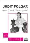 How I Beat Fischer's Record : Judit Polgar Teaches Chess 1 - Book