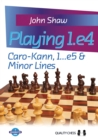 Playing 1.e4 : Caro-Kann, 1...e5 and Minor Lines - Book