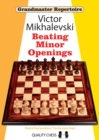 Grandmaster Repertoire 19 - Beating Minor Openings - Book