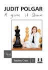 Game of Queens: Judit Polgar Teaches Chess 3 - Book