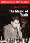 Mikhail Tals Best Games 1: The Magic of Youth 1949-1959 - Book