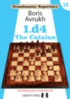 Grandmaster Repertoire 1A - The Catalan - Book
