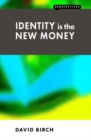 Identity is the New Money - eBook