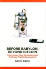 Before Babylon, Beyond Bitcoin : From Money That We Understand to Money That Understands Us - Book
