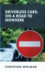 Driverless Cars: On a Road to Nowhere - Book
