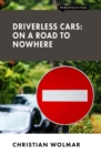 Driverless Cars: On a Road to Nowhere - eBook