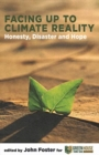 Facing Up to Climate Reality : Honesty, Disaster and Hope - Book