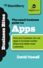 The Small Business Guide to Apps : How your business can use apps to increase market share and retain more customers - eBook