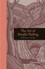 The Art of Mindful Walking : Meditations on the Path - eBook