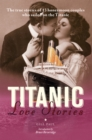 Titanic Love Stories : The true stories of 13 honeymoon couples who sailed on the Titanic - eBook