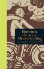 Einstein & the Art of Mindful Cycling : Achieving Balance in the Modern World - Book