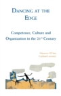 Dancing at the Edge : Competence, Culture and Organization in the 21st Century - Book