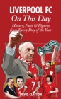 Liverpool FC On This Day : History, Facts & Figures from Every Day of the Year - Book